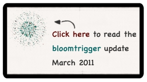 The bloomtrigger project update - March 2011