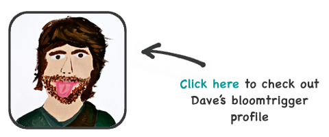 dave's bloomtrigger profile link
